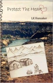 Protect The Heart - Lk Hunsaker