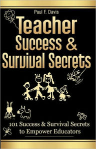 Teacher Success And Survival Secrets - Paul F Davis
