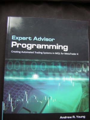 Expert Advisor Programming - Creating Automated Trading Systems in MQL for Meta Trader 4 - Andrew R. Young