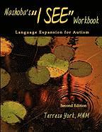 """Nashoba's """"I See"""" Workbook: Language Expansion for Autism Second Edition"""