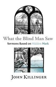 What The Blind Man Saw - John Killinger