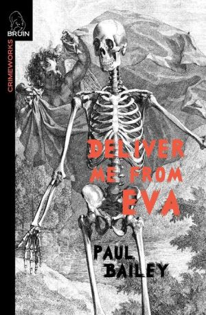 Deliver Me from Eva - Paul Bailey