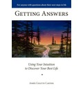 Getting Answers Using Your Intuition to Discover Your Best Life - Aime Colette Cartier