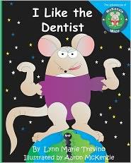 I Like the Dentist - Lynn Marie Trevino, Aaron David McKenzie (Illustrator)