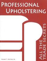 Professional Upholstering: All the Trade Secrets