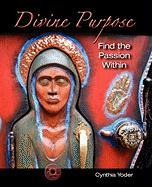 Divine Purpose, Find the Passion Within