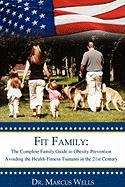 Fit Family: The Official Health Guide to Obesity Prevention