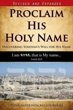 Proclaim His Holy Name: Uncovering Yehovah's Will for His Name - Miller-Russo, Peter Miller-Russo, Linda