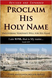 Proclaim His Holy Name: Uncovering YEHOVAH's Will for His Name - Peter Miller-Russo, Linda Miller-Russo