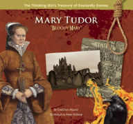 Mary Tudor Bloody Mary Gretchen Maurer Author