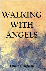 Walking with Angels - Sandra J. Yearman