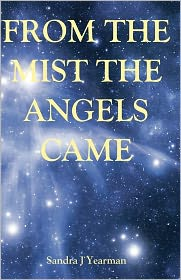 From the Mist the Angels Came - Sandra Yearman