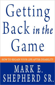 Getting Back In The Game - Mark E. Shepherd Sr.