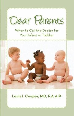Dear Parents: When to Call the Doctor for Your Infant or Toddler - Cooper MD, Dr Louis I.