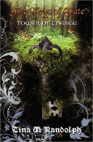 Tower Of Change (The Keys Of Fate, Book 1) - Tina M. Randolph
