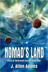 Nomads Land, Point Of Reference - Jay Allen Adams