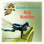 Queen Iween's Bug Buddies - Hunt, Irene T. / Hunt, Timothy J.