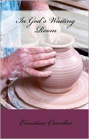 In God's Waiting Room - Ernestine Carreker, Deborah A. Wright (Introduction)