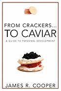 From Crackers...to Caviar: A Guide to Personal Development