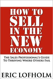 How To Sell In The New Economy - Eric Lofholm