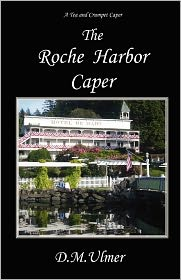 The Roche Harbor Caper - D. M. Ulmer