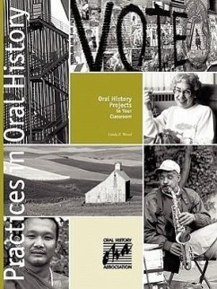 Oral History Projects in Your Classroom - Wood, Linda P.
