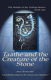 Taathe and the Creature of the Stone - Herchenrader, Bruce Alfred