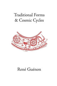 Traditional Forms And Cosmic Cycles - Rene Guenon
