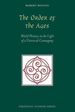 The Order of the Ages: World History in the Light of a Universal Cosmogony - Bolton, Robert