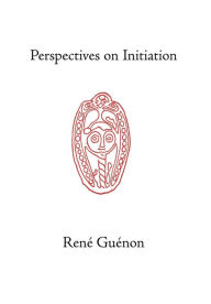 Perspectives On Initiation - Rene Guenon