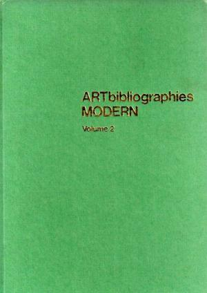 ARTbibliographies MODERN. Volume 2. Formerly LOMA 70 (Literature on Modern Art 1970) compiled by Alexander Davis.