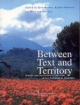 Between Text and Territory - K. Bowes; K. Francis; R. Hodges