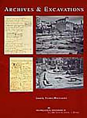 Archives and Excavations: Essays on the History of Archaeological Excavations in Rome and Southern Italy from the Renaissance to the Nineteenth Century - Ilaria Bignamini (Editor)