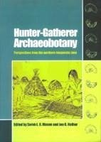 Hunter-Gatherer Archaeobotany: Perspectives from the Northern Temperate Zone - Herausgeber: Mason, Sarah L. R. Hather, Jon G.
