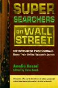 Super Searchers on Wall Street: Top Investment Professionals Share Their Online Research Secrets