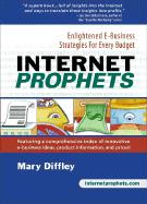 Internet Prophets: Enlightened E Business Strategies for Every Budget