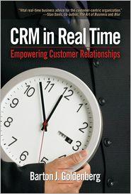 CRM in Real Time: Empowering Customer Relationships - Barton J. Goldenberg