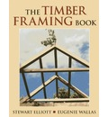 The Timber Framing Book - Stewart Elliott