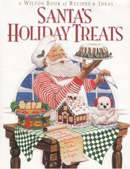 Santa's Holiday Treats: A Wilton Book of Recipes & Ideas