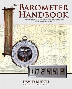 The Barometer Handbook a Modern Look at Barometers and Applications of Barometric Pressure - Burch, David