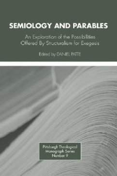 Semiology and Parables: An Exploration of the Possibilities Offered by Structuralism for Exegesis - Herausgeber: Patte, Daniel