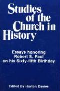 Studies of the Church in History: Essays Honoring Robert S. Paul on His Sisty-Fifth Birthday