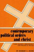 Contemporary Political Orders and Christ: Karl Barth's Christology and Political Praxis