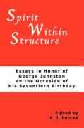 Spirit Within Structure: Essays in Honor of George Johnston on the Occasion of His Seventieth Birthday