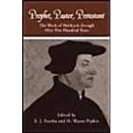 Prophet, Pastor, Protestant: The Work of Huldrych Zwingli After Five Hundred Years - Collectif