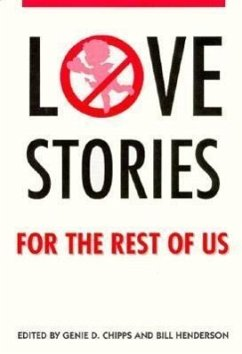 Love Stories for the Rest of Us - Herausgeber: Chipps, Genie D. Henderson, Bill