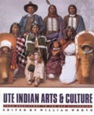 Ute Indian Arts and Culture - William Wroth (editor)