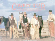 Cowboy Gear: A Photographic Portrayal of the Early Cowboys and Their Equipment - David R. Stoecklein