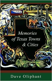 Memories of Texas Towns & Cities - Dave Oliphant