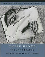 These Hands - Per Aage Brandt, Thom Satterlee